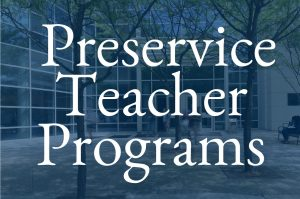 Preservice Teacher Programs