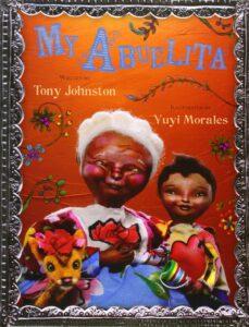 """""""My Abuelita"""" By Tony Johnston"""